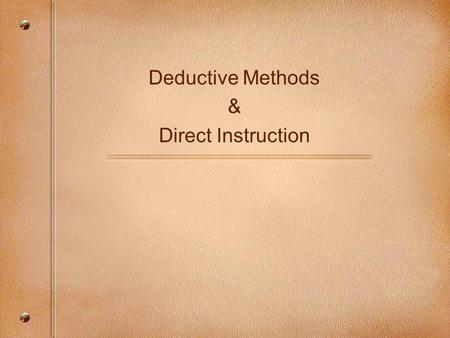 Deductive Methods & Direct Instruction. How might you teach these concepts? A thermometer can be used to measure temperature. The temperature is the point.