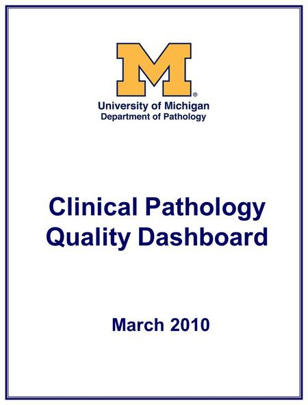 Clinical Pathology Quality Dashboard March 2010. Clinical Pathology Quality Dashboard Inpatient Phlebotomy First AM Blood Draws.