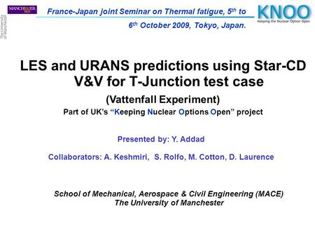 "LES and URANS predictions using Star-CD V&V for T-Junction test case (Vattenfall Experiment) Part of UK's ""Keeping Nuclear Options Open"" project School."