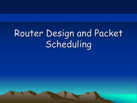 Router Design and Packet Scheduling