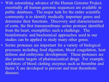 With astonishing advance of the Human Genome Project, essentially all human genomic sequences are available in public databases. The major task for the.