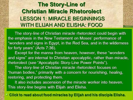 The Story-Line of Christian Miracle Rhetorolect LESSON 1: MIRACLE BEGINNINGS WITH ELIJAH AND ELISHA: FOOD The story-line of Christian miracle rhetorolect.