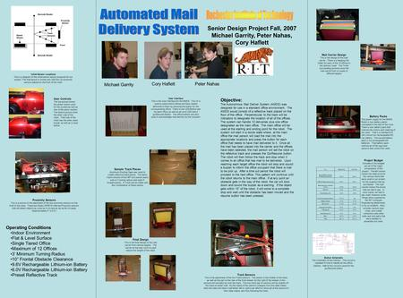 Senior Design Project Fall, 2007 Michael Garrity, Peter Nahas, Cory Haflett Objective: The Autonomous Mail Deliver System (AMDS) was designed for use in.