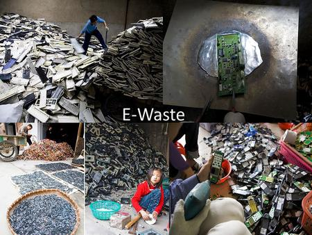 E-Waste. What is it? Any form of technology, including: – Computers – Monitors and television sets Analog to digital conversion – Cell phones According.