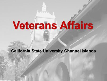 Veterans Affairs California State University Channel Islands.
