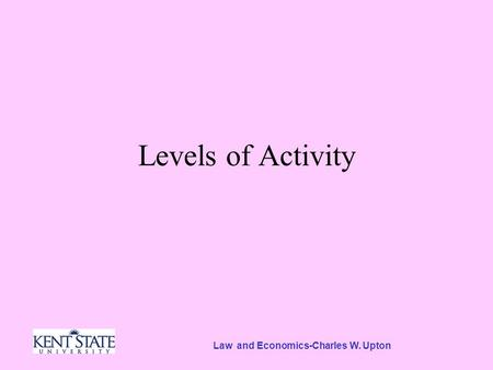 Law and Economics-Charles W. Upton Levels of Activity.