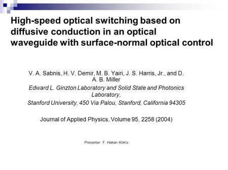 High-speed optical switching based on diffusive conduction in an optical waveguide with surface-normal optical control V. A. Sabnis, H. V. Demir, M. B.