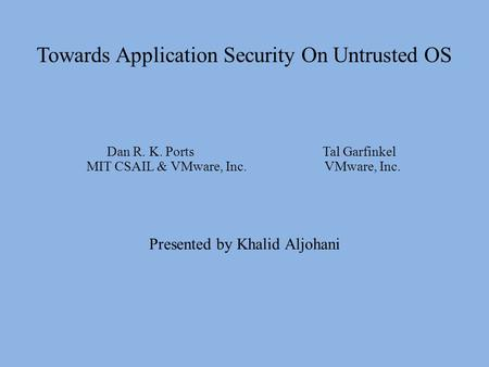 Towards Application Security On Untrusted OS