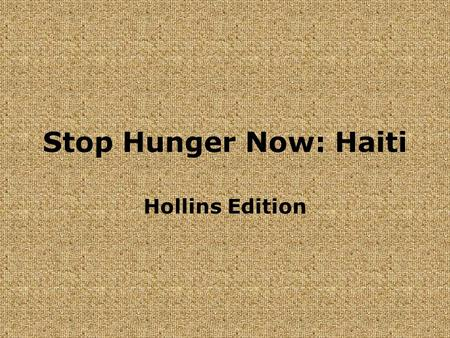 Stop Hunger Now: Haiti Hollins Edition. The Vision Stop Hunger Now Video.