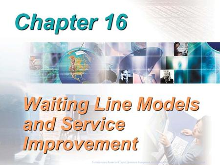 To Accompany Russell and Taylor, Operations Management, 4th Edition,  2003 Prentice-Hall, Inc. All rights reserved. Chapter 16 Waiting Line Models and.
