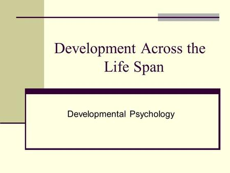 case study lifespan development and personality Personality case study essay sample  personality development and learning to assess personality is one way that the subjects can be helped and heard.