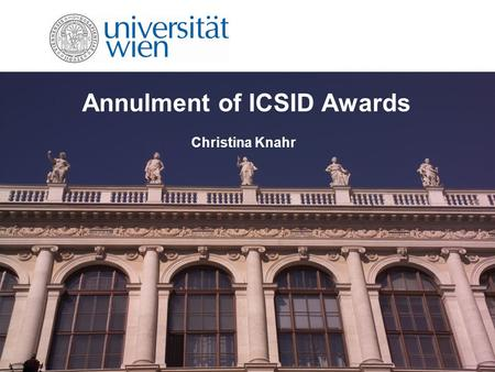 Annulment of ICSID Awards Christina Knahr. Dr. Christina Knahr, MPA2 Overview Jurisdiction of Annulment Committees Grounds for Annulment Recent Annulment.