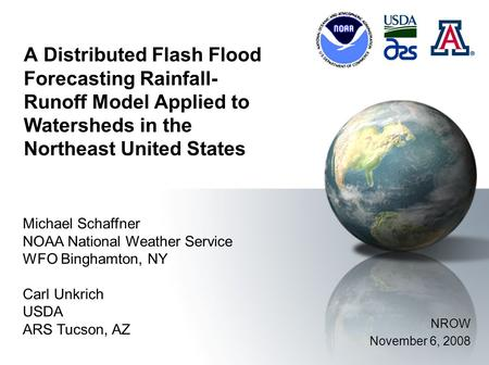 A Distributed Flash Flood Forecasting Rainfall- Runoff Model Applied to Watersheds in the Northeast United States Michael Schaffner NOAA National Weather.
