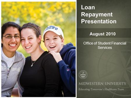 Loan Repayment Presentation Office of Student Financial Services August 2010.