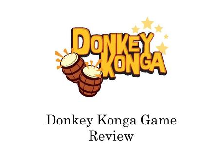 Donkey Konga Game Review. Basic Game Information Review of the Japanese Version Playable on Nintendo Gamecube Approx. $85 for the package that features.