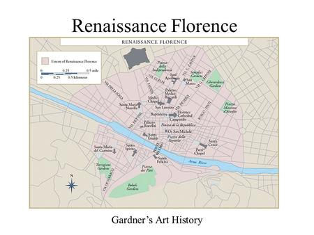 Renaissance Florence Gardner's Art History. Renaissance FlorenceRenaissance Florence (The Western Tradition: Annenberg Media) Florence in the Early RenaissanceFlorence.