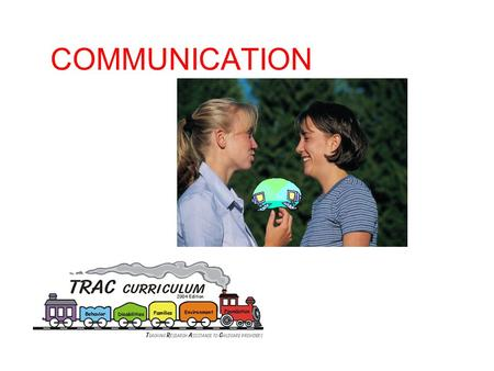 COMMUNICATION.  Communication consists of a person sending a message and another person receiving the message.  The purpose of communication is to ensure.