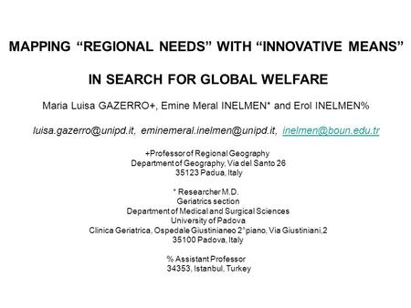 "MAPPING ""REGIONAL NEEDS"" WITH ""INNOVATIVE MEANS"" IN SEARCH FOR GLOBAL WELFARE Maria Luisa GAZERRO+, Emine Meral INELMEN* and Erol INELMEN%"