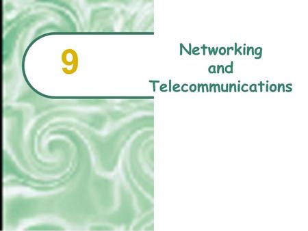Networking and Telecommunications 9.  2001 Prentice Hall9.2 Chapter Outline Linking Up: Network Basics Electronic Mail, Teleconferences, and Instant.