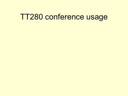 TT280 conference usage. Participation and grade Effect of conference participation on grade achieved – statistical comparison covering 3 presentations.