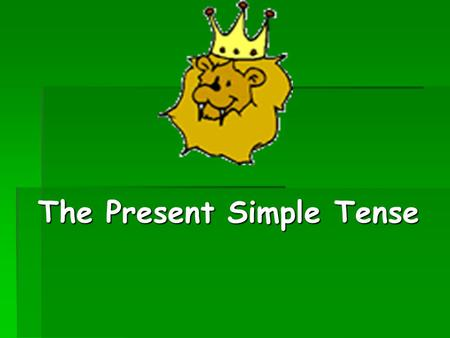 The Present Simple Tense