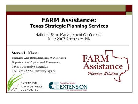 Steven L. Klose Financial And Risk Management Assistance Department of Agricultural Economics Texas Cooperative Extension The Texas A&M University System.