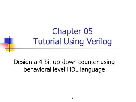 Chapter 05 Tutorial Using Verilog