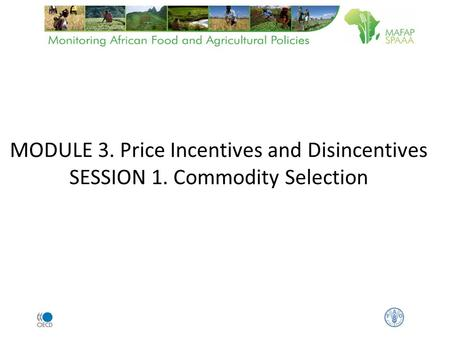 MODULE 3. Price Incentives and Disincentives SESSION 1. Commodity Selection.