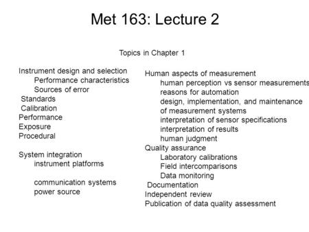 Met 163: Lecture 2 Human aspects of measurement human perception vs sensor measurements reasons for automation design, implementation, and maintenance.