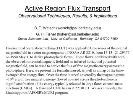 Active Region Flux Transport Observational Techniques, Results, & Implications B. T. Welsch G. H. Fisher