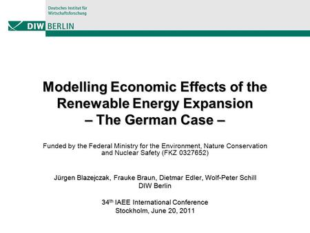 Modelling Economic Effects of the Renewable Energy Expansion – The German Case – Funded by the Federal Ministry for the Environment, Nature Conservation.