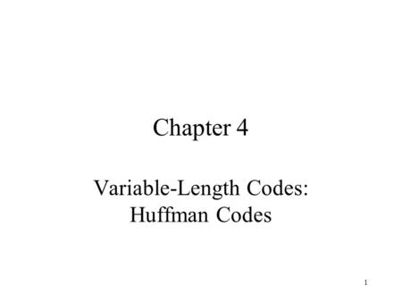 Variable-Length Codes: Huffman Codes