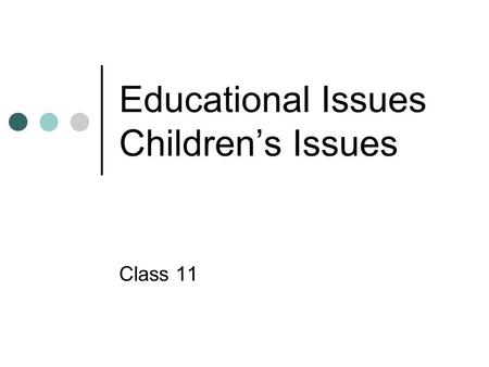 Educational Issues Children's Issues