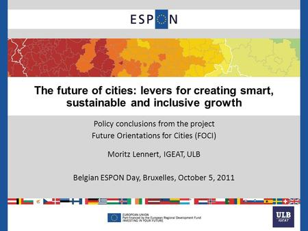 The future of cities: levers for creating smart, sustainable and inclusive growth Policy conclusions from the project Future Orientations for Cities (FOCI)