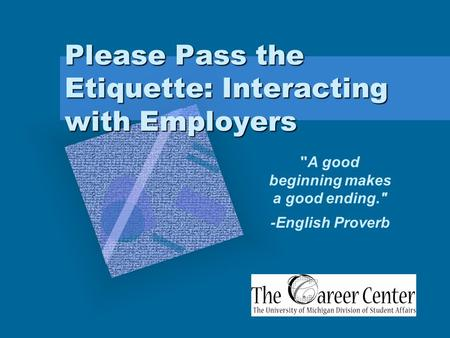 Please Pass the <strong>Etiquette</strong>: Interacting with Employers