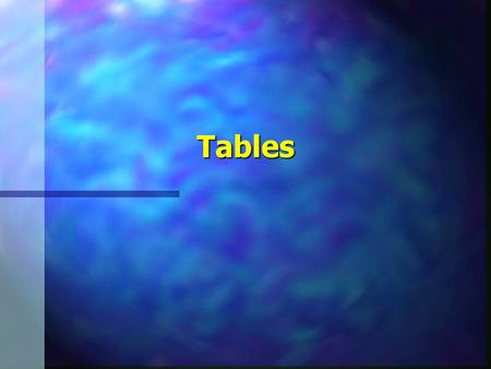 Tables. Tables2 Terminology Caption Headings Cell Data.