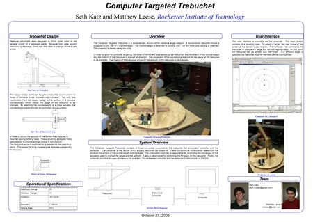 Computer Targeted Trebuchet Seth Katz and Matthew Leese, Rochester Institute of Technology Trebuchet Design Medieval trebuchets were designed to throw.