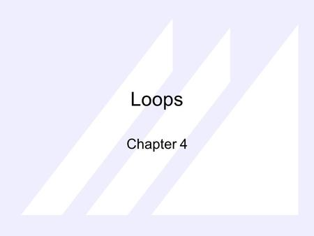 "Loops Chapter 4. It repeats a set of statements while a condition is true. while (condition) { execute these statements; } ""while"" structures."