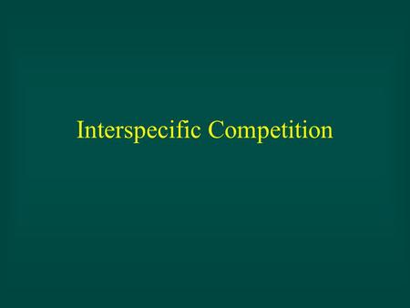 Interspecific Competition. Population interactions.