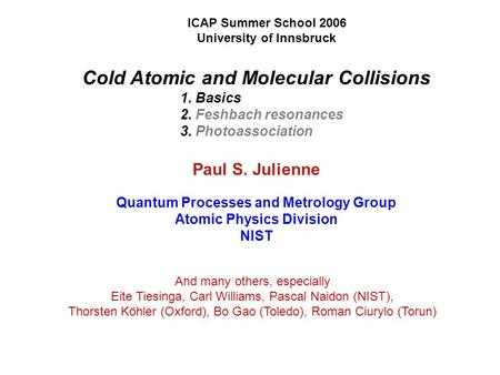 Cold Atomic and Molecular Collisions