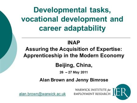 Developmental tasks, vocational development and career adaptability INAP Assuring the Acquisition of Expertise: Apprenticeship in the Modern Economy Beijing,