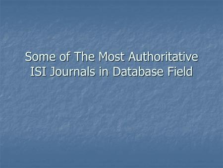 Some of The Most Authoritative ISI Journals in Database Field.