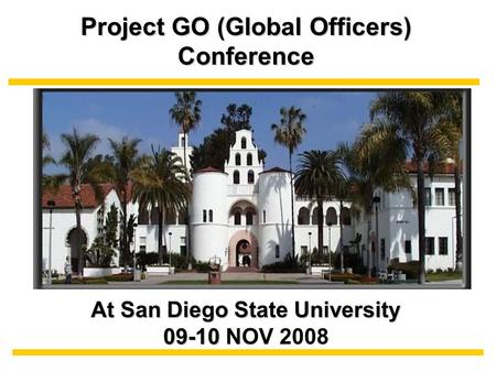 Project GO (Global Officers) Conference At San Diego State University 09-10 09-10 NOV 2008.