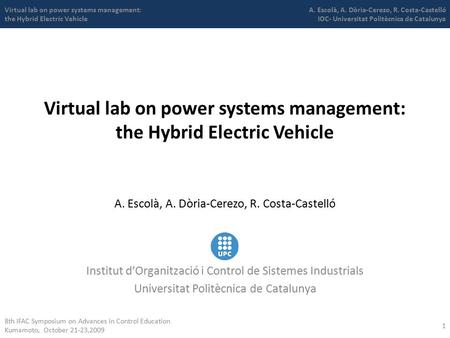 Virtual lab on power systems management: the Hybrid Electric Vehicle A. Escolà, A. Dòria-Cerezo, R. Costa-Castelló Virtual lab on power systems management: