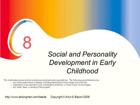 © Allyn & Bacon 2006 8 Prenatal Development And Birth Social and Personality Development in Early Childhood This.