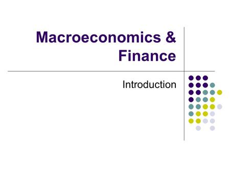 Macroeconomics & Finance Introduction. Macro & Finance Thesis: Of all the business disciplines, macroeconomics is most closely connected with finance.