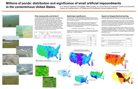 Millions of ponds: distribution and significance of small artificial impoundments in the conterminous United States. W. H. Renwick, Department of Geography,