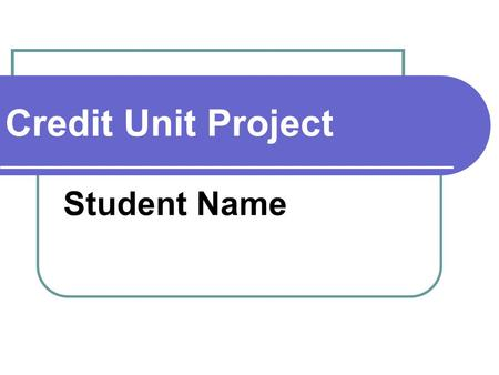 Credit Unit Project Student Name. Wachovia Card Name Introductory Period Introductory APR APR after Introductory Period Annual Fee.