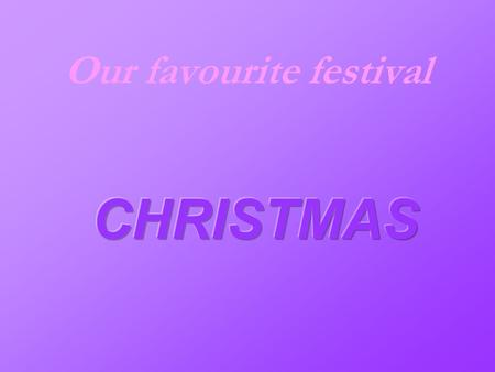 Our favourite festival QUESTIONS 1. Which months is it? It is December. 2. What is the weather like? It is cold and dry. 3. Where do people go? They.