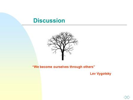 "Discussion ""We become ourselves through others"" Lev Vygotsky."